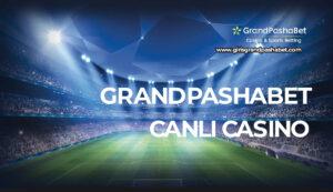 Grandpashabet Canli Casino