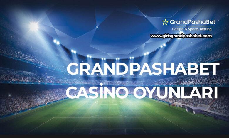 Grandpashabet Casino Oyunlari