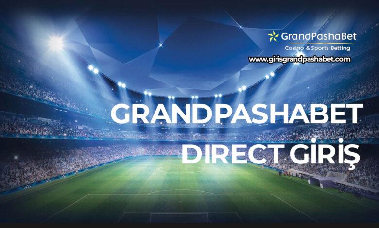 Grandpashabet Direct Giris