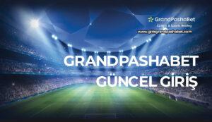 Grandpashabet Guncel Giris