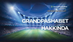 Grandpashabet Hakkinda