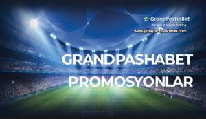 Grandpashabet Promosyonlar