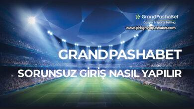 Grandpashabet Sorunsuz Giris Nasil Yapilir