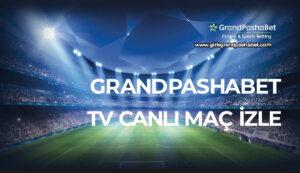 Grandpashabet TV Canli Mac Izle