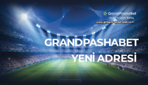 Grandpashabet Yeni Adresi