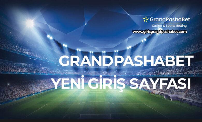 Grandpashabet Yeni Giris Sayfasi